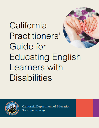 Image of the front cover of the California Practitioners' Guide for Educating English Learners with Disabilities